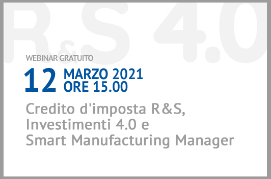 Webinar gratuito: Credito d'imposta R&S, Investimenti 4.0 e Smart Manufacturing Manager