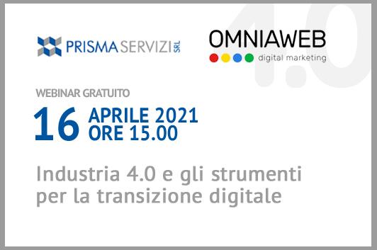 Webinar 16 aprile 2021 - Industria 4.0 e gli strumenti per la transizione digitale